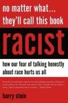 No Matter WhatTheyll Call This Book Racist