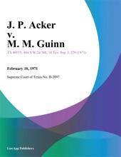 J. P. Acker V. M. M. Guinn