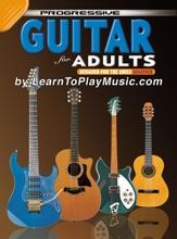 Guitar For Adults - Progressive Lessons