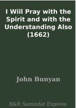 I Will Pray With The Spirit And With The Understanding Also (1662)
