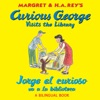 Curious George Visits The LibraryJorge El Curioso Va A La Biblioteca Bilingual Edition