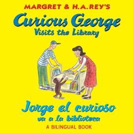 Curious George Visits The Library Jorge El Curioso Va A La Biblioteca Bilingual Edition