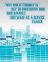 Why Multi-Tenancy Is Key To Successful And Sustainable Software-as-a-Service SaaS Enhanced Version