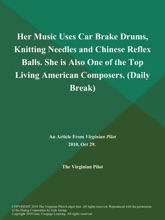 Her Music Uses Car Brake Drums, Knitting Needles and Chinese Reflex Balls. She is Also One of the Top Living American Composers (Daily Break)