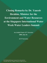 Closing Remarks by Dr. Yaacob Ibrahim, Minister for the Environment and Water Resources at the Singapore International Water Week Water Leaders Summit