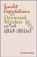 Scarlet Expectations Of A Drowned Maiden And Two Greek Queens