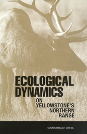 ECOLOGICAL DYNAMICS ON YELLOWSTONES NORTHERN RANGE