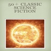 "50+ Classic Science Fiction  Include:All Around The Moon, A Journey To The Centre Of The Earth,  ""From The Earth To The Moon, The Mysterious Island, Off On A Comet Or Hector Servadac, Twenty Thousand Leagues Under The Sea, Around The World In Eighty Days, Five Weeks In A Balloon,"