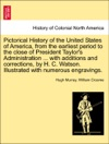 Pictorical History Of The United States Of America From The Earliest Period To The Close Of President Taylors Administration  With Additions And Corrections By H C Watson Illustrated With Numerous Engravings