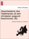 Geschiedenis Des Vaderlands Uit Een Christelyk Oogpunt Beschouwd Etc