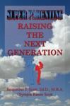 Super Parenting Raising The Next Generation