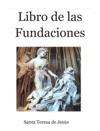 Libro De La Fundaciones
