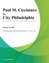 Paul M Ciccimaro V City Philadelphia