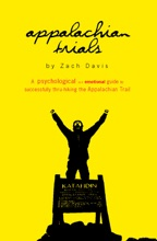 Appalachian Trials - A Psychological and Emotional Guide to Successfully Thru-Hiking the Appalachian Trail