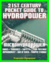 21st Century Pocket Guide To Hydropower Microhydropower And Small Systems Incentives And Funding Dams Turbine Systems Environmental Impact And Fish Passage History Research Projects