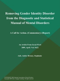 Removing Gender Identity Disorder From The Diagnostic And Statistical Manual Of Mental Disorders A Call For Action Commentary Report