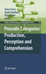 Prosodic Categories Production Perception And Comprehension