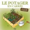 Le Potager En Carrs - Le Guide Complet