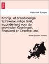 Kronijk Of Breedvoerige Tijdrekenkundige Tafel Inzonderheid Voor De Provincien Groningen Friesland En Drenthe Etc EERSTE DEEL