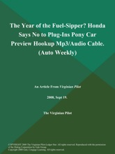 The Year of the Fuel-Sipper? Honda Says No to Plug-Ins Pony Car Preview Hookup Mp3/Audio Cable (Auto Weekly)