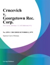 Crncevich V Georgetown Rec Corp