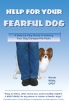 Help For Your Fearful Dog