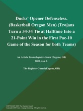 Ducks' Opener Defenseless (Basketball Oregon Men) (Trojans Turn a 34-34 Tie at Halftime Into a 21-Point Win in the First Pac-10 Game of the Season for both Teams)