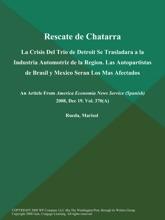 Rescate de Chatarra: La Crisis Del Trio de Detroit Se Trasladara a la Industria Automotriz de la Region. Las Autopartistas de Brasil y Mexico Seran Los Mas Afectados