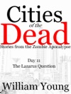 The Lazarus Question Cities Of The Dead