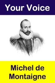 Your Voice Michel De Montaigne