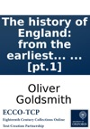 The History Of England From The Earliest Times To The Death Of George II By Dr Goldsmith  Pt1