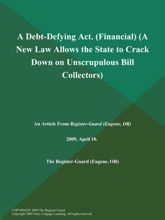 A Debt-Defying Act (Financial) (A New Law Allows The State To Crack Down On Unscrupulous Bill Collectors)