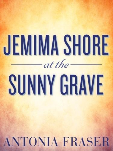 Antonia Fraser - Jemima Shore at the Sunny Grave