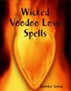 Wicked Voodoo Love Spells