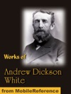 Works Of Andrew Dickson White