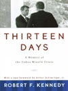 Thirteen Days A Memoir Of The Cuban Missile Crisis