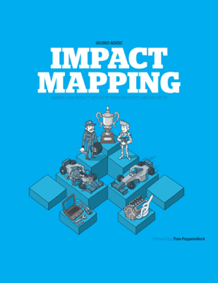 Impact Mapping - Gojko Adzic book