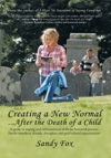 Creating A New NormalAfter The Death Of A Child