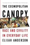 The Cosmopolitan Canopy Race And Civility In Everyday Life