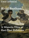 Rival Brothers A Mimetic View Of East West Relations