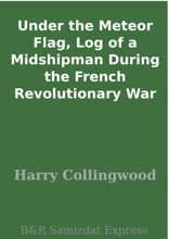 Under the Meteor Flag, Log of a Midshipman During the French Revolutionary War