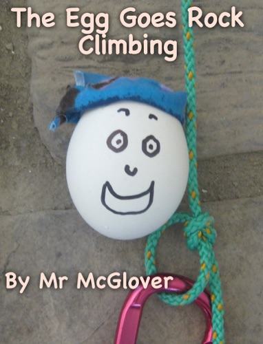 Mr McGlover - The Egg Goes Rock Climbing (Read Aloud)
