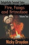 Delightfully Twisted Tales Fire Fangs And Brimstone Volume Two