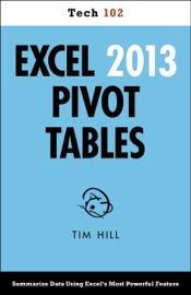 Excel 2013 Pivot Tables - Tim Hill