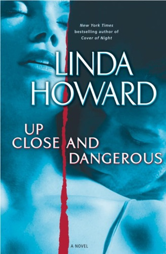 Linda Howard - Up Close and Dangerous