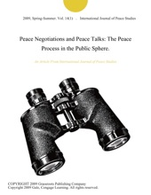 Peace Negotiations and Peace Talks: The Peace Process in the Public Sphere.