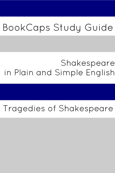 Tragedies of Shakespeare - In Plain and Simple English