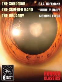THE SANDMAN & THE SEVERED HAND & THE UNCANNY