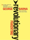 Revolutionary Parenting
