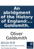 An Abridgment Of The History Of England: From The Invasion Of Julius Cæsar, To The Death Of George II. By Dr. Goldsmith.